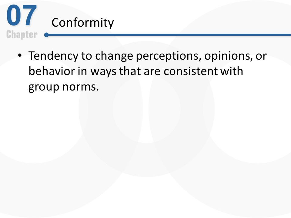 Conformity Tendency to change perceptions, opinions, or behavior in ways that are consistent with group norms.