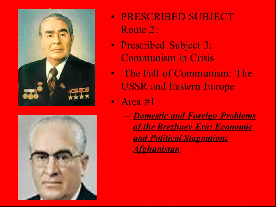 Brezhnev Problems Dissent (con't) –Growing national unrest not dangerous yet but potentially huge threat –Multinational USSR (Russians only 52% and birth rate declining –Baltics, Islamic regions all potentially explosive –Jewish refusenniks demand to be allowed to leave »Few are permitted, causes tension with the west (Why.