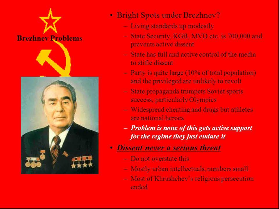 Brezhnev Problems Bright Spots under Brezhnev.