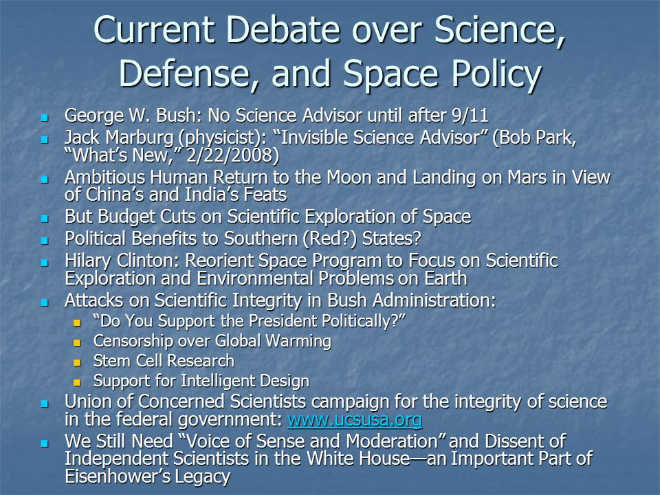 Current Debate over Science, Defense, and Space Policy George W.