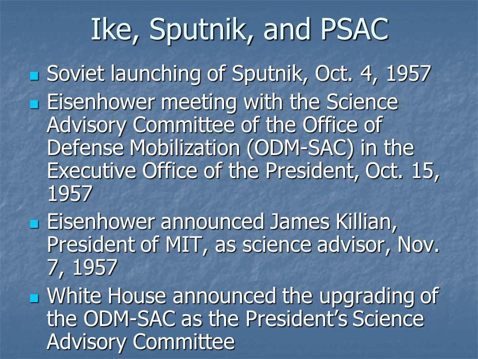Ike, Sputnik, and PSAC Soviet launching of Sputnik, Oct.