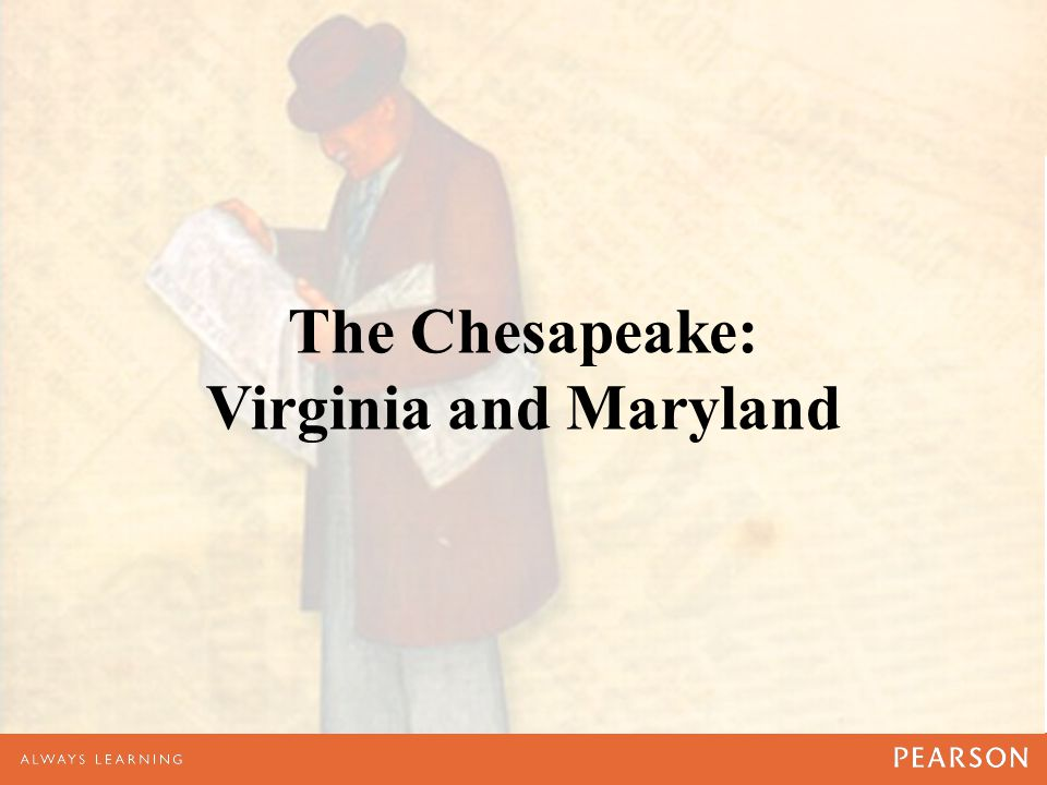 The Chesapeake: Virginia and Maryland