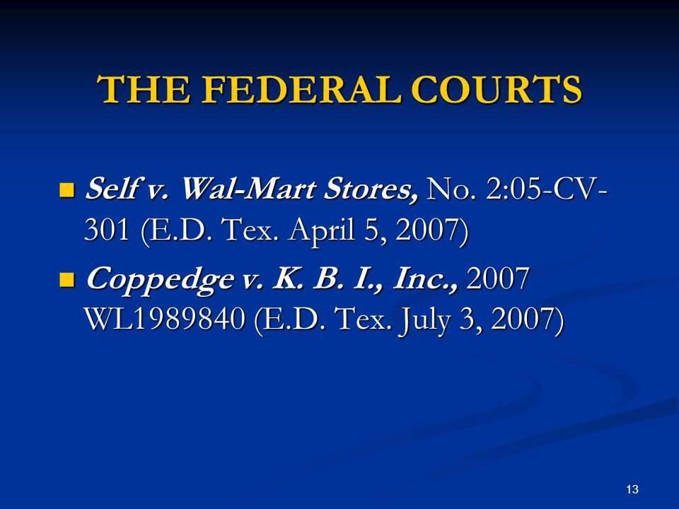 13 THE FEDERAL COURTS Self v. Wal-Mart Stores, No.