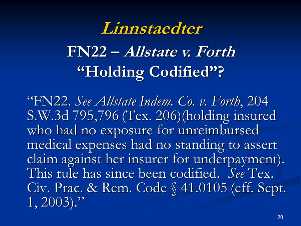 28 Linnstaedter FN22. See Allstate Indem. Co. v.