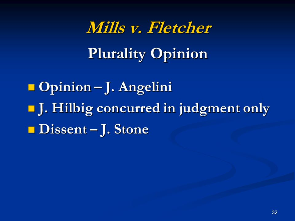 32 Mills v. Fletcher Opinion – J. Angelini Opinion – J.
