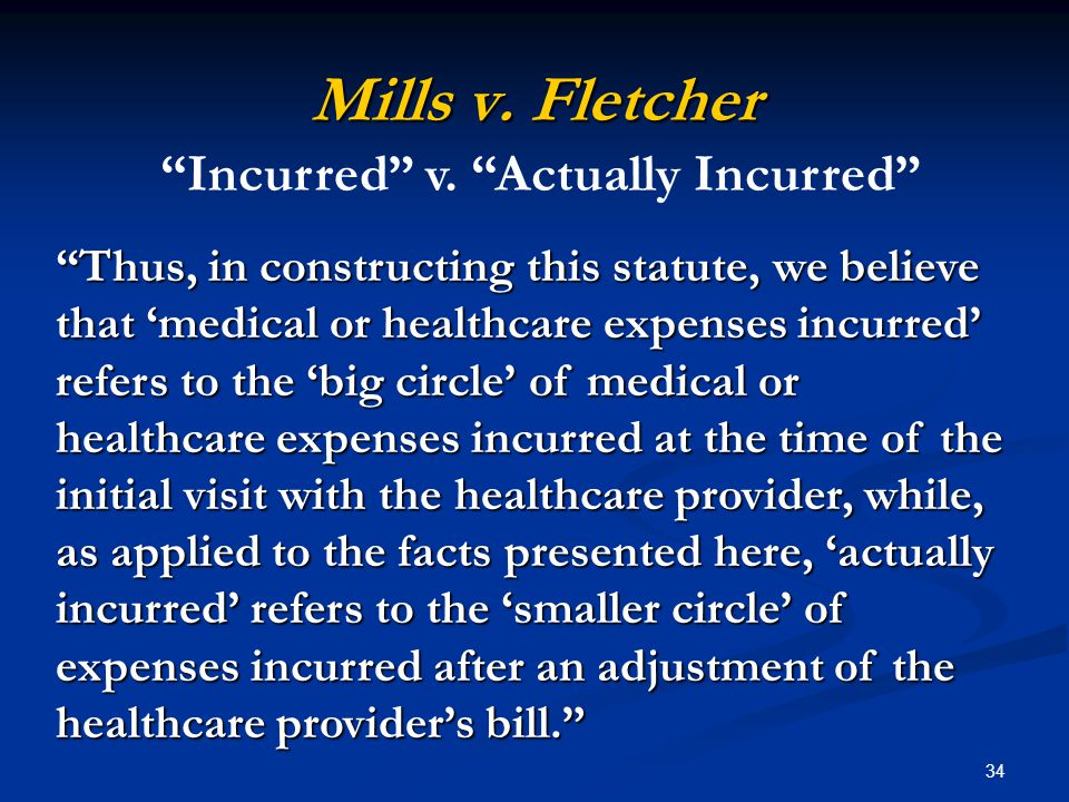 "34 Mills v. Fletcher ""Thus, in constructing this statute, we believe that 'medical or healthcare expenses incurred' refers to the 'big circle' of medi"