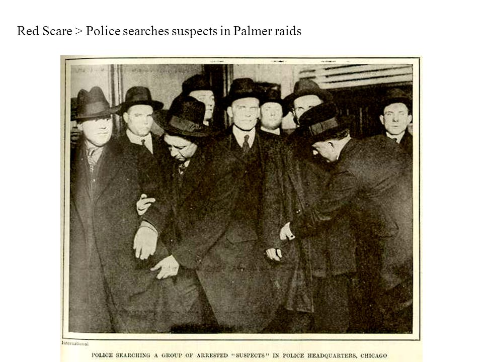 Red Scare > Police searches suspects in Palmer raids