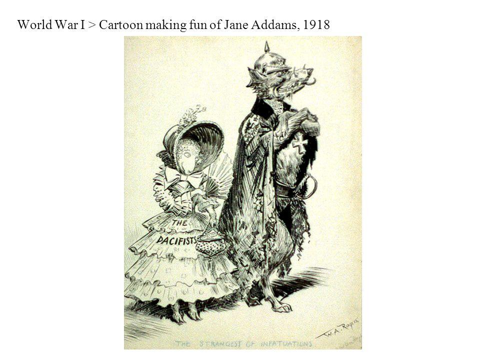 World War I > Cartoon making fun of Jane Addams, 1918
