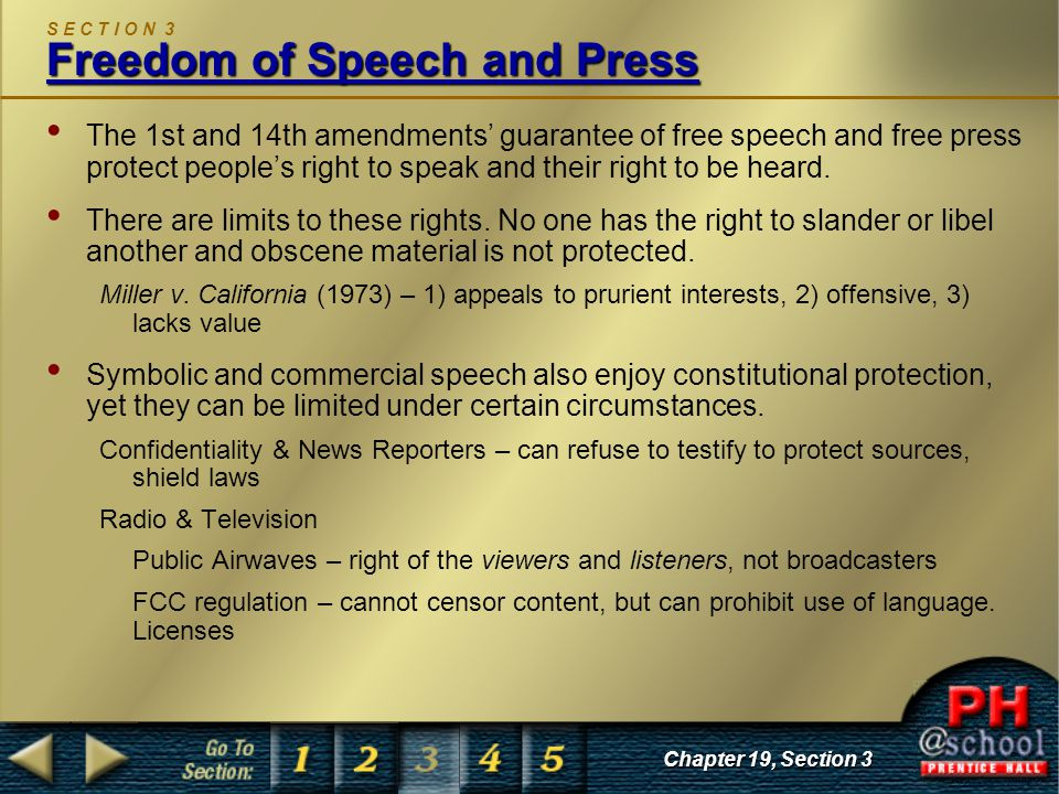 Chapter 19, Section 3 Freedom of Speech and Press S E C T I O N 3 Freedom of Speech and Press The 1st and 14th amendments' guarantee of free speech an