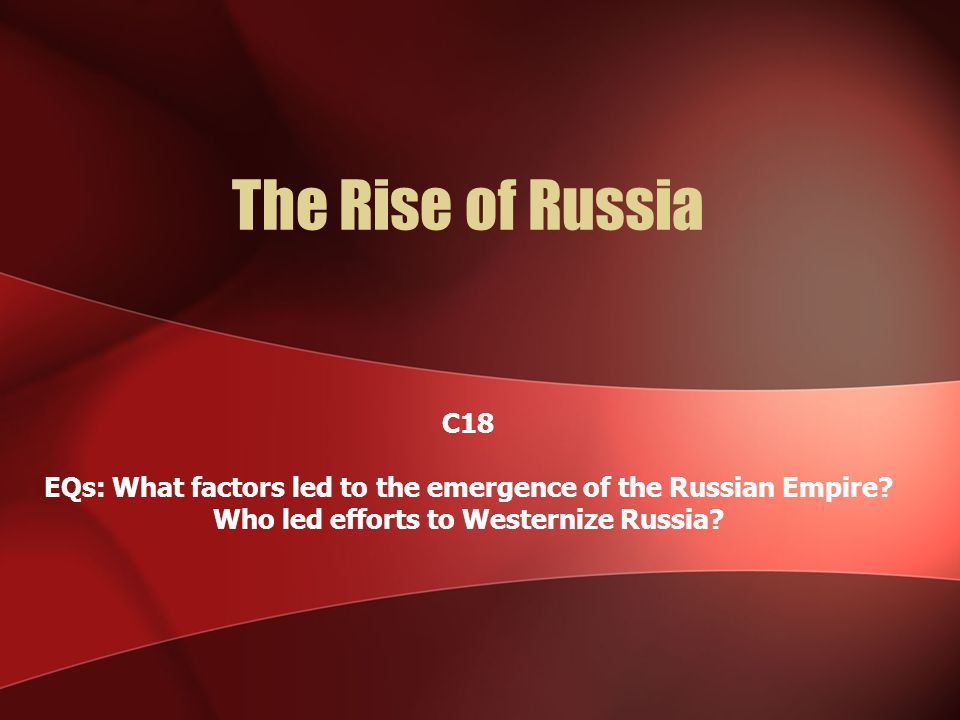 Introduction The Rise of Russia involved very limited commercial exchange (unlike Europe) Mongol rule fostered a new level of independence in the 15 th century and Russia pushed eastward conquering central and eventually Eastern Asia all the way to the Pacific Russia experienced limited interaction with the West early on until the early 18 th century Russia was rivaled by regional states like Poland and the Baltics Russia was still dominated by an air of Byzantine culture and influence (though the empire was long since gone)