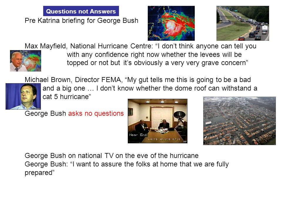 """Pre Katrina briefing for George Bush Max Mayfield, National Hurricane Centre: """"I don't think anyone can tell you with any confidence right now whether"""