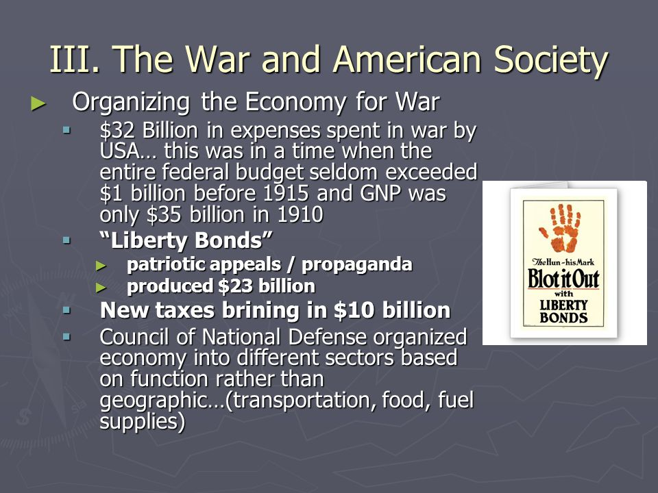III. The War and American Society ► Organizing the Economy for War  $32 Billion in expenses spent in war by USA… this was in a time when the entire f
