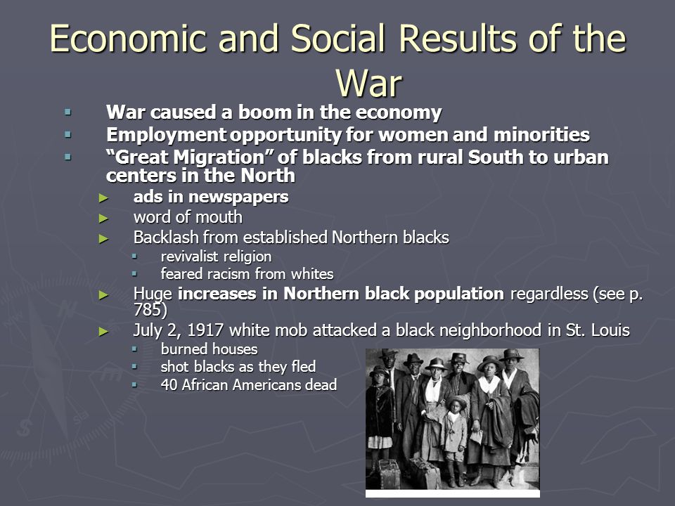 """Economic and Social Results of the War  War caused a boom in the economy  Employment opportunity for women and minorities  """"Great Migration"""" of bla"""