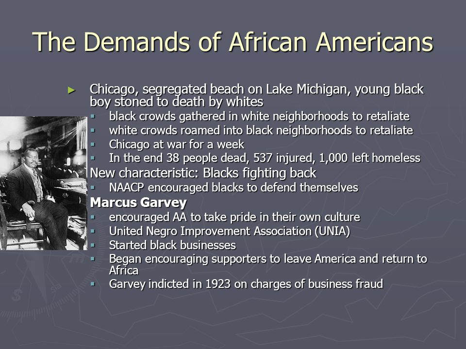 The Demands of African Americans ► Chicago, segregated beach on Lake Michigan, young black boy stoned to death by whites  black crowds gathered in wh