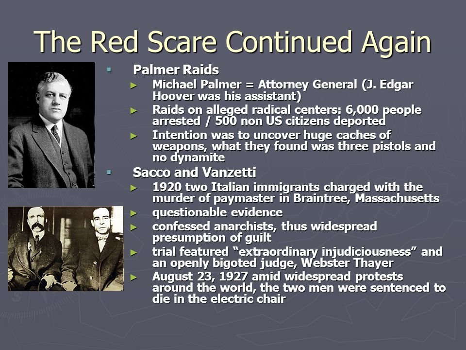 The Red Scare Continued Again  Palmer Raids ► Michael Palmer = Attorney General (J.