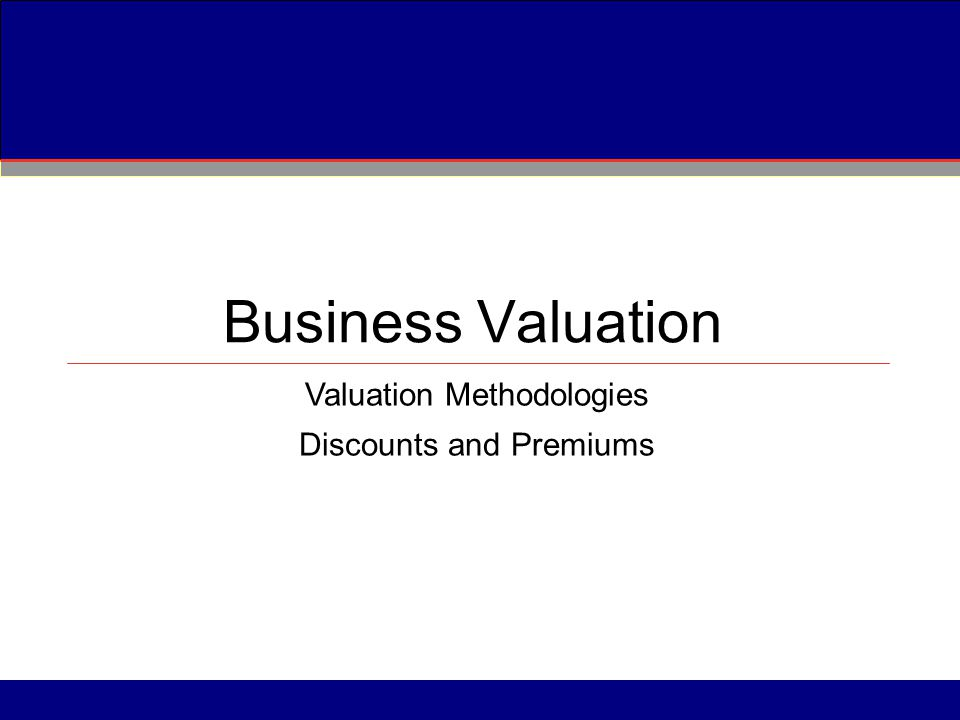 Business Valuation Valuation Methodologies Discounts and Premiums