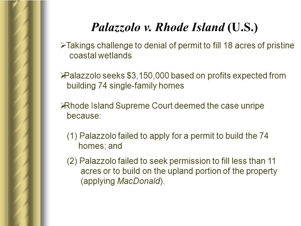 Palazzolo v. Rhode Island (U.S.)  Takings challenge to denial of permit to fill 18 acres of pristine coastal wetlands  Palazzolo seeks $3,150,000 ba