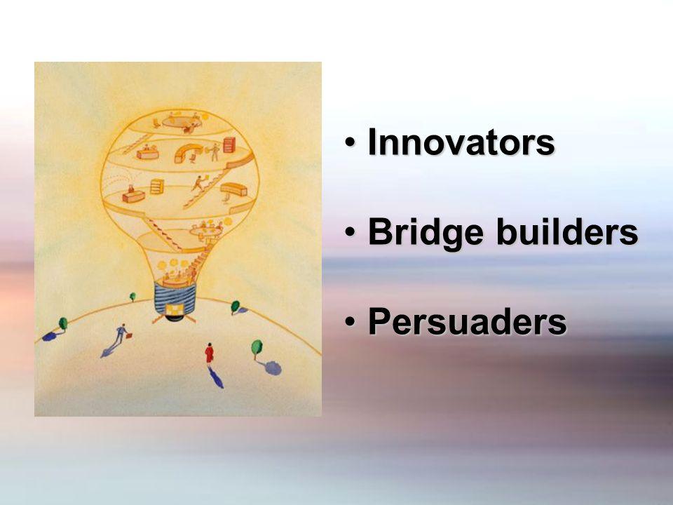 Innovators Innovators Bridge builders Bridge builders Persuaders Persuaders