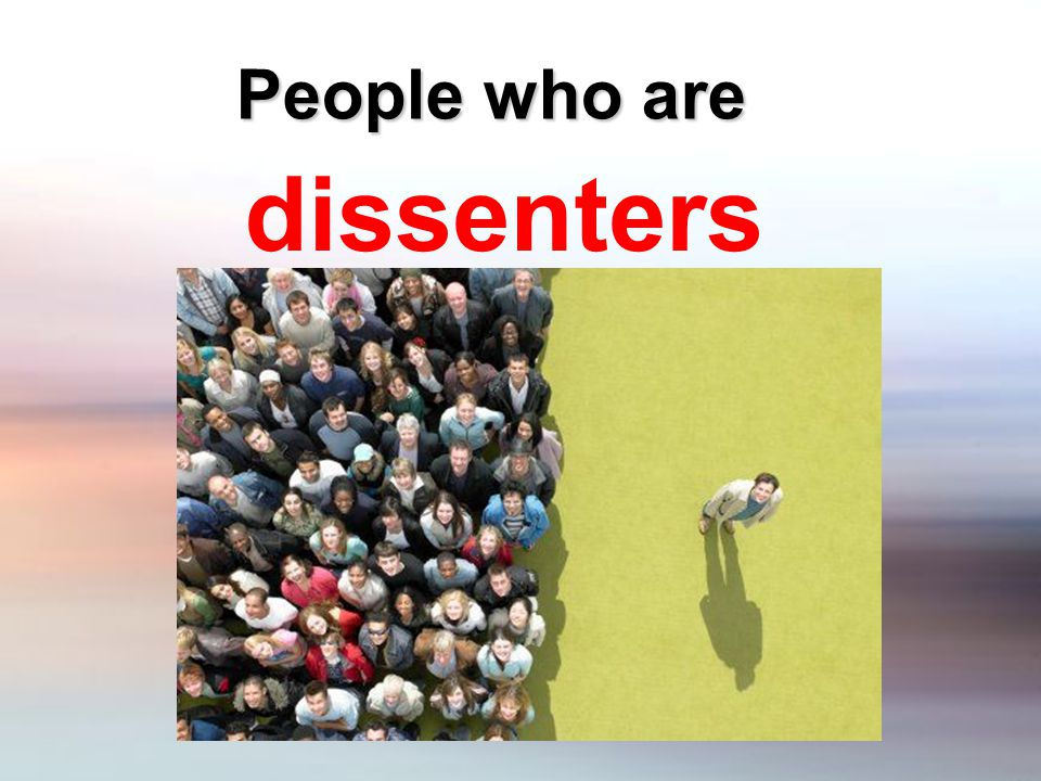 People who are dissenters