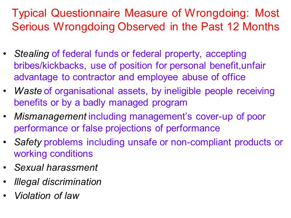 Typical Questionnaire Measure of Wrongdoing: Most Serious Wrongdoing Observed in the Past 12 Months Stealing of federal funds or federal property, acc