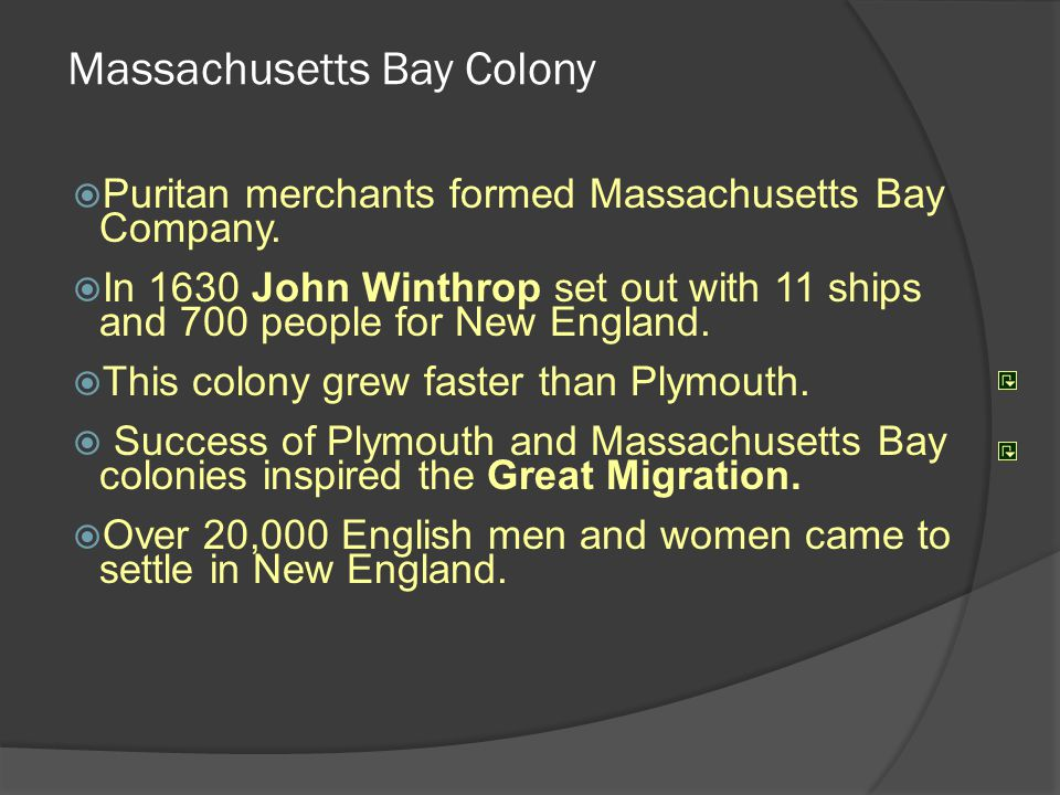 Dissent among the Puritans  Dissenters (people who disagreed) left Massachusetts Bay Colony, settled new towns.