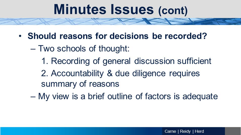 Carne | Reidy | Herd Minutes Issues (cont) Should reasons for decisions be recorded.