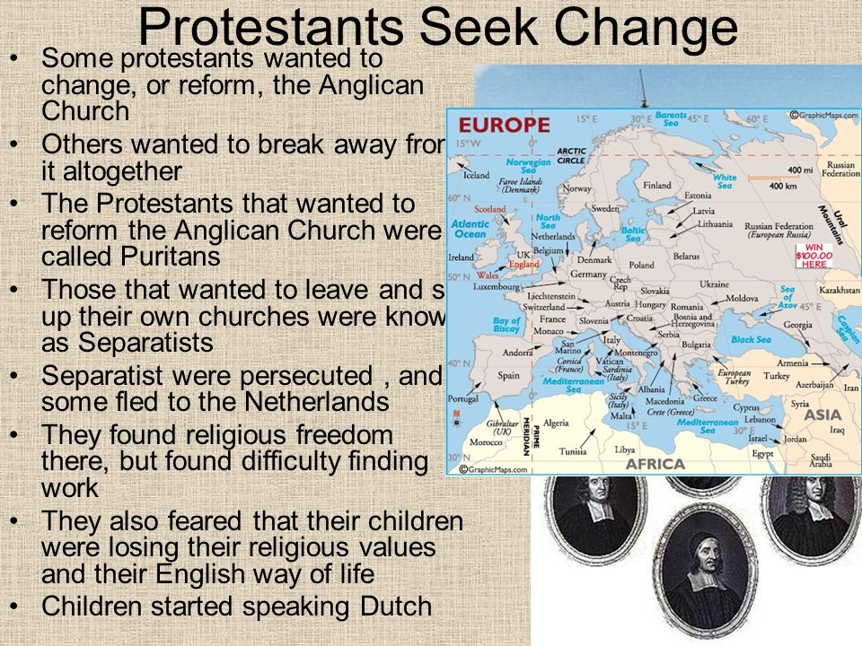 Protestants who wanted to reform the Anglican Church were called 1.Separatists.