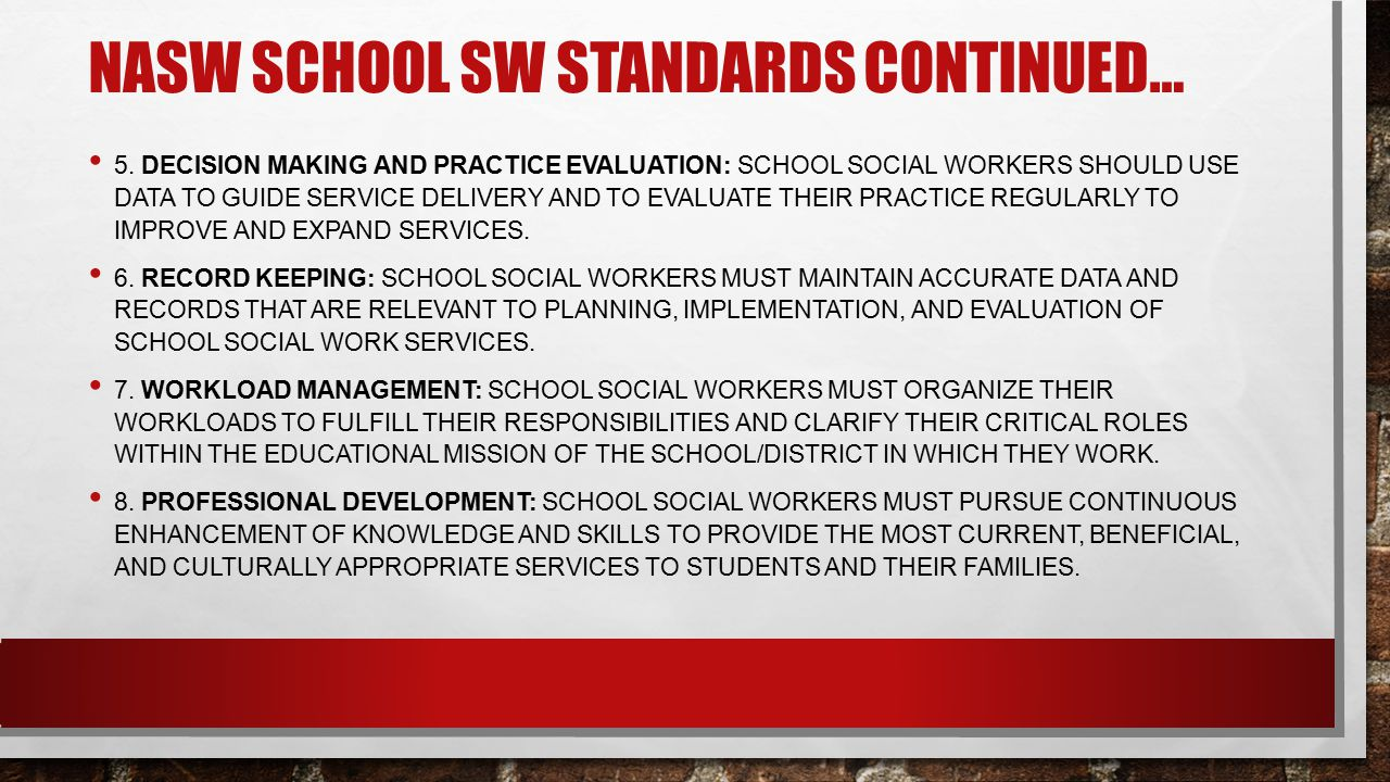 NASW SCHOOL SW STANDARDS CONTINUED… 9.