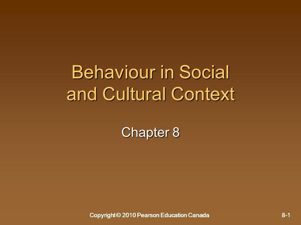 Copyright © 2010 Pearson Education Canada8-1Copyright © 2010 Pearson Education Canada8-1Copyright © 2010 Pearson Education Canada Behaviour in Social