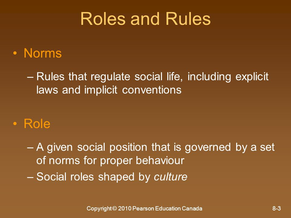 Copyright © 2010 Pearson Education Canada8-24 Altruism & Dissent Altruism – –The willingness to take selfless or dangerous action on behalf of others – –Includes disobeying orders believed to be wrong or going against prevailing beliefs (dissent) E.g., fight for Canadian women to have legal status