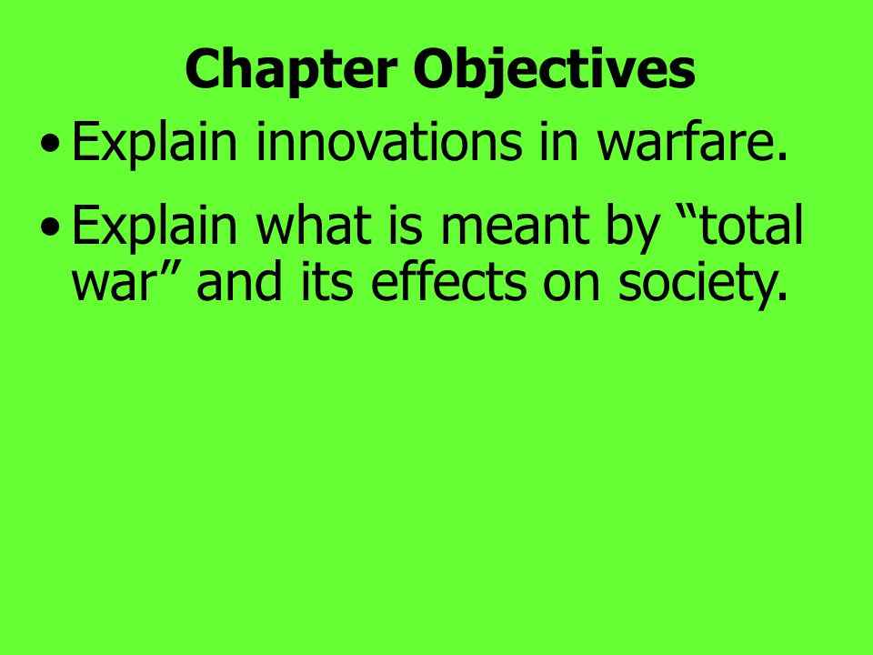Chapter Objectives Explain innovations in warfare.