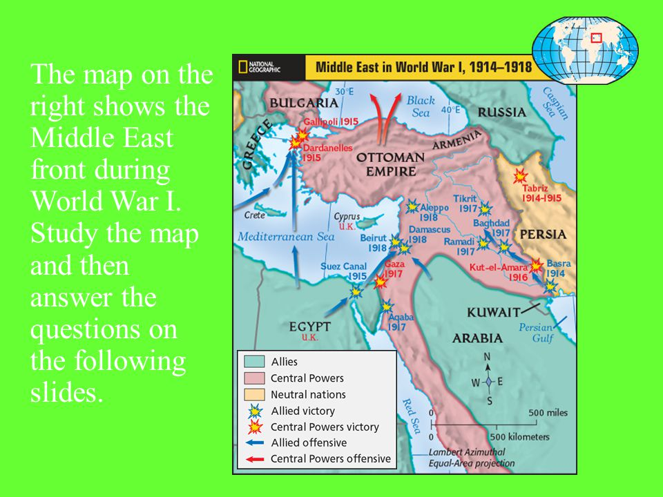 III. Widening of the War Ottoman Empire joined with Germany in August 1914 Russia, Great Britain & France - the Allies - declare war on the Ottoman Em
