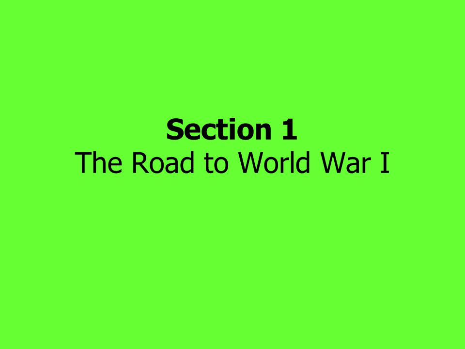 Section 1 The Road to World War I