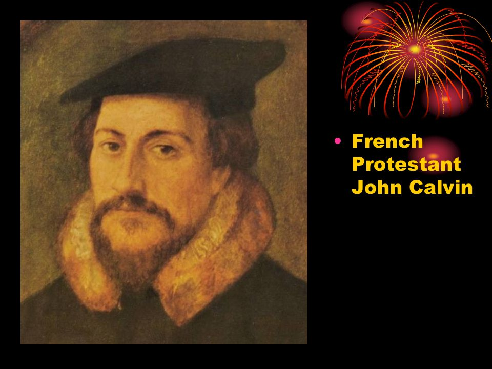 French Protestant John Calvin