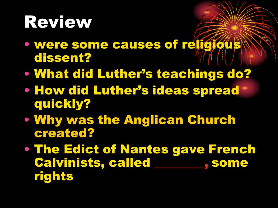 Review were some causes of religious dissent. What did Luther's teachings do.