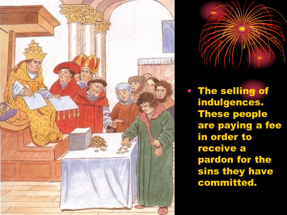 The selling of indulgences.