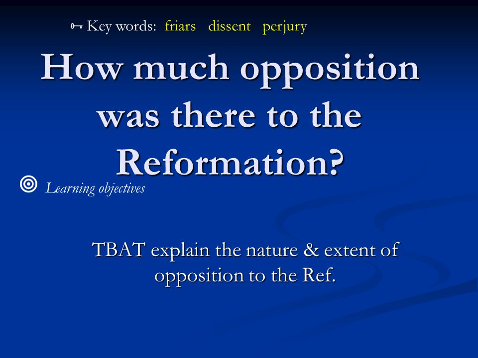 How much opposition was there to the Reformation.