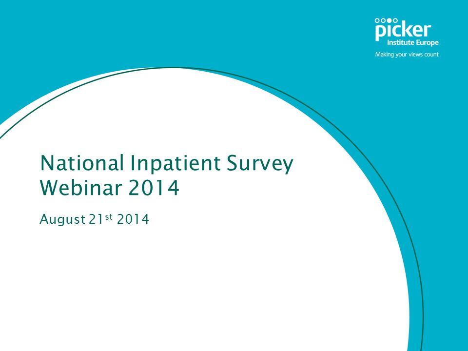 National Inpatient Survey Webinar 2014 August 21 st 2014
