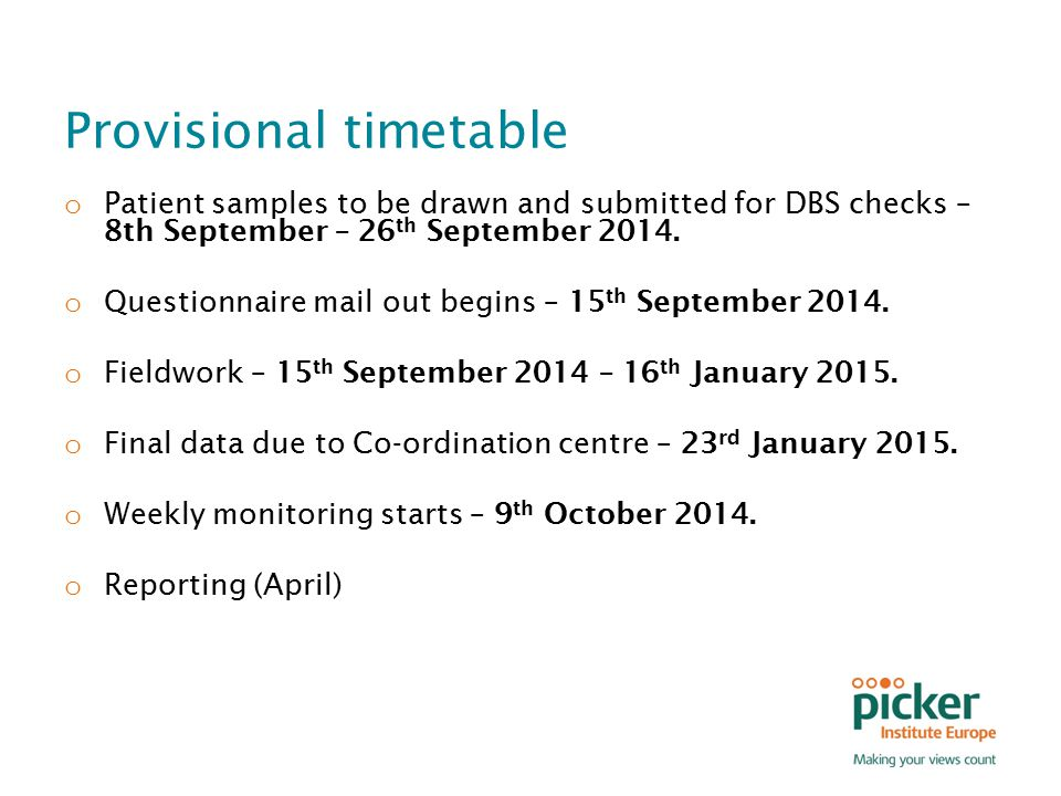 Provisional timetable o Patient samples to be drawn and submitted for DBS checks – 8th September – 26 th September 2014.