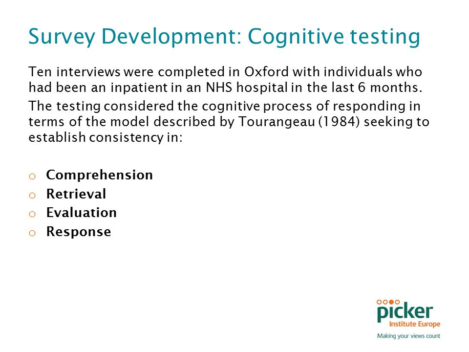 Survey Development: Cognitive testing Ten interviews were completed in Oxford with individuals who had been an inpatient in an NHS hospital in the las