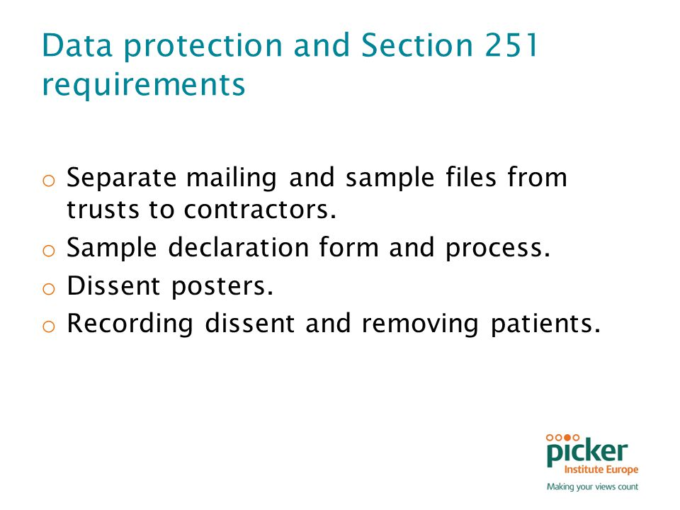 Data protection and Section 251 requirements o Separate mailing and sample files from trusts to contractors.