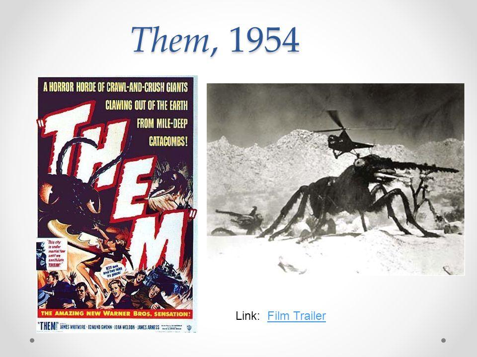 Them, 1954 Link: Film TrailerFilm Trailer