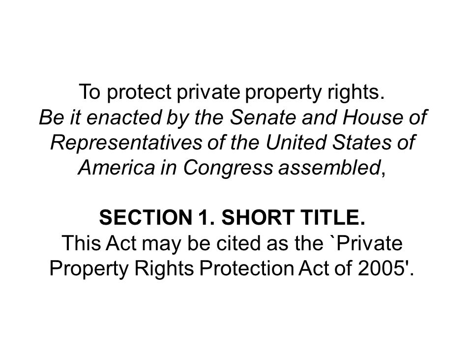 To protect private property rights. Be it enacted by the Senate and House of Representatives of the United States of America in Congress assembled, SE