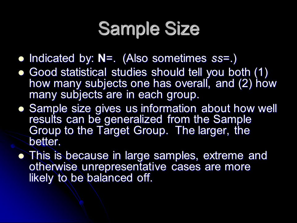 Sample Size Indicated by: N=. (Also sometimes ss=.) Indicated by: N=.