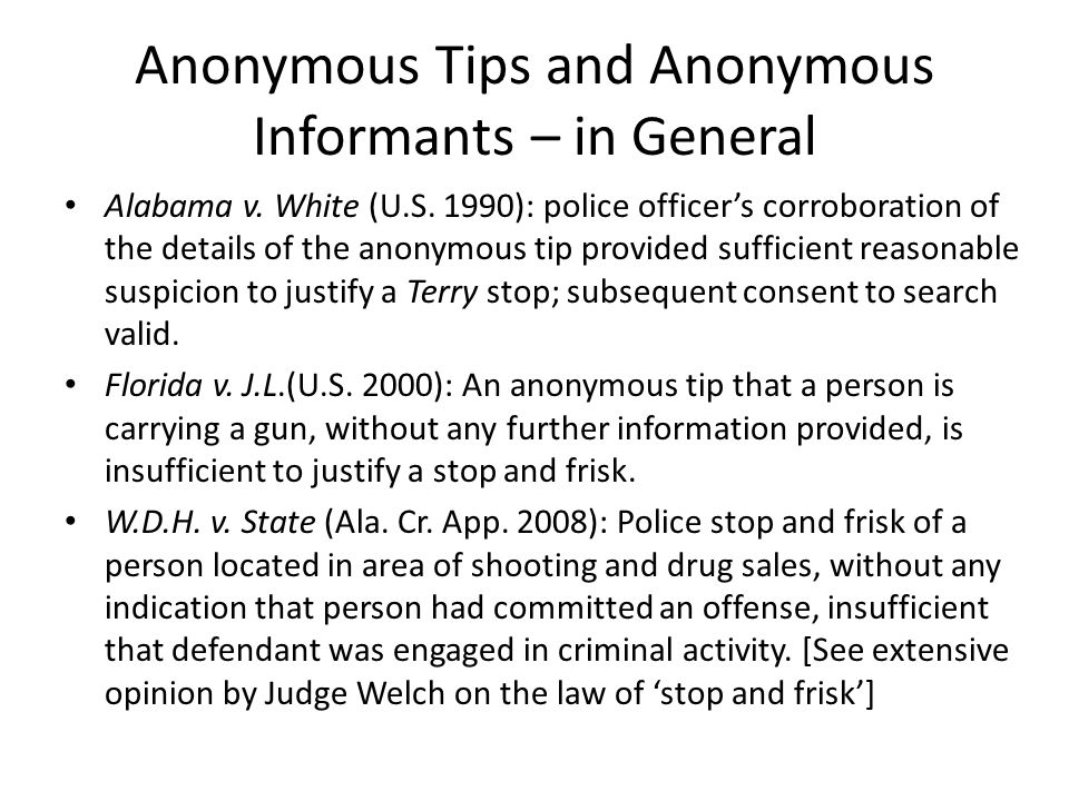 Anonymous Tips and Anonymous Informants – in General Alabama v.