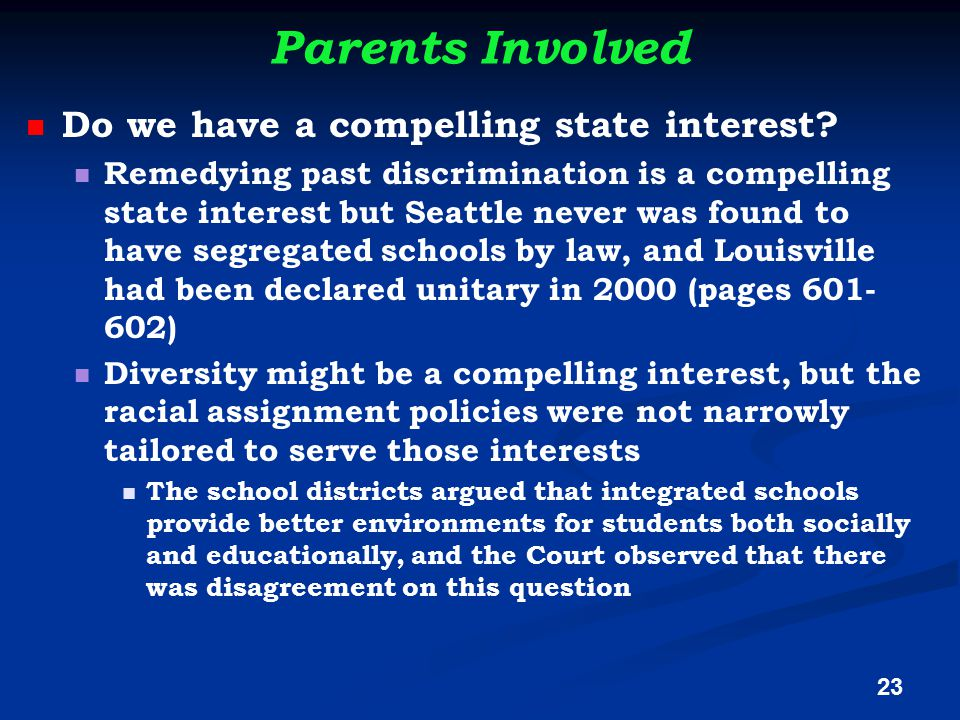 Parents Involved Do we have a compelling state interest.
