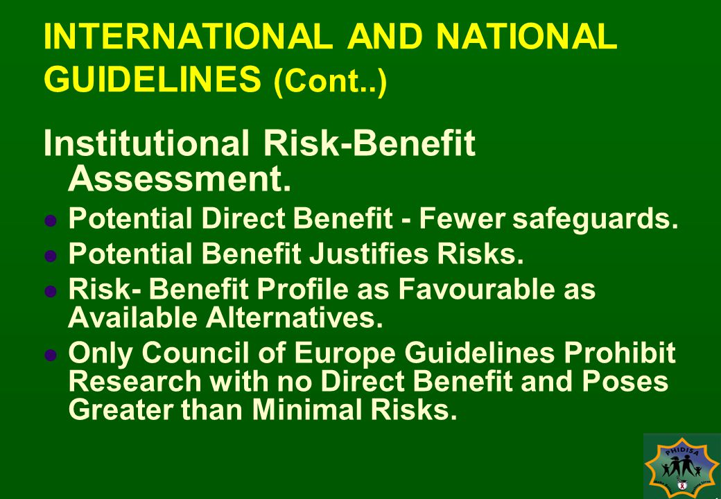 INTERNATIONAL AND NATIONAL GUIDELINES (Cont..) Institutional Risk-Benefit Assessment.