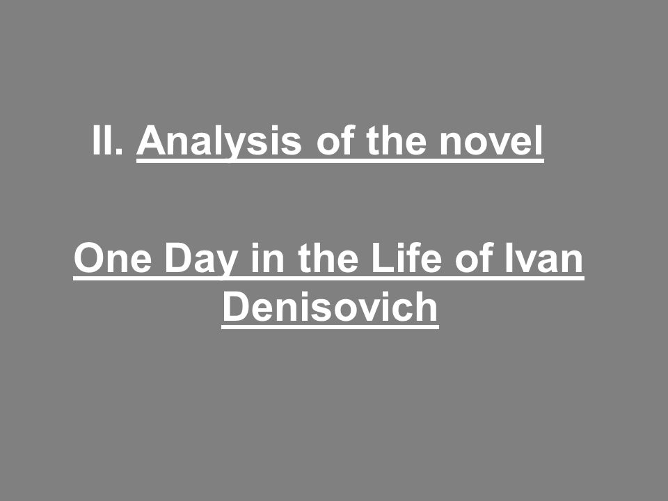 II. Analysis of the novel One Day in the Life of Ivan Denisovich