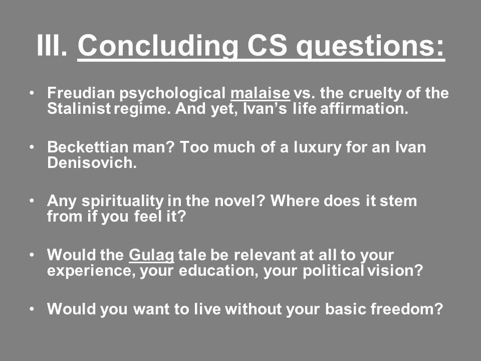 III. Concluding CS questions: Freudian psychological malaise vs.