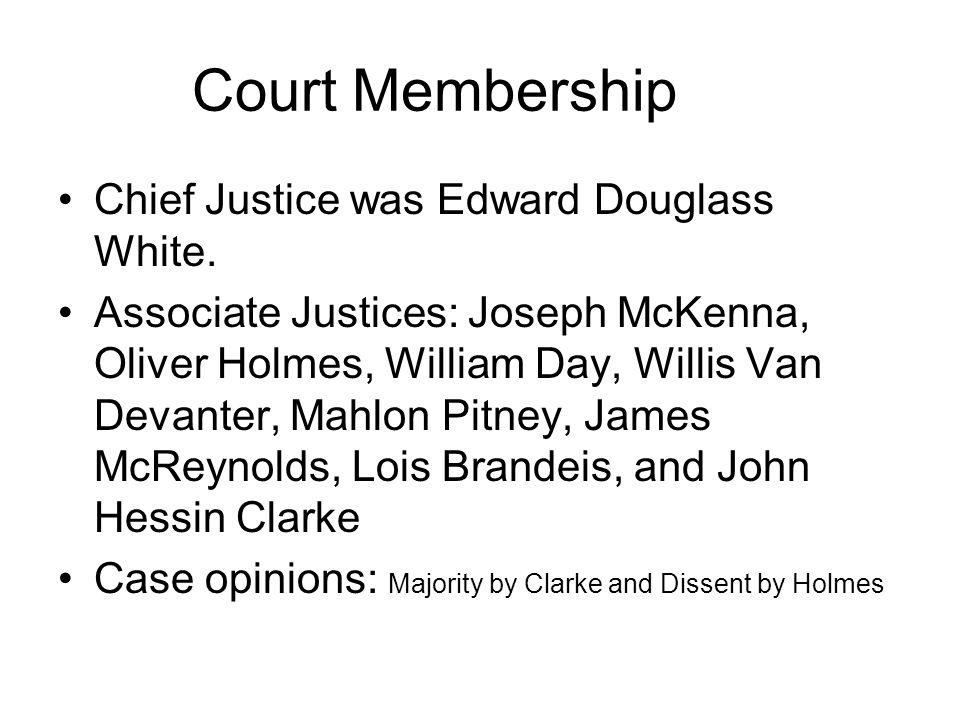 Court Membership Chief Justice was Edward Douglass White.